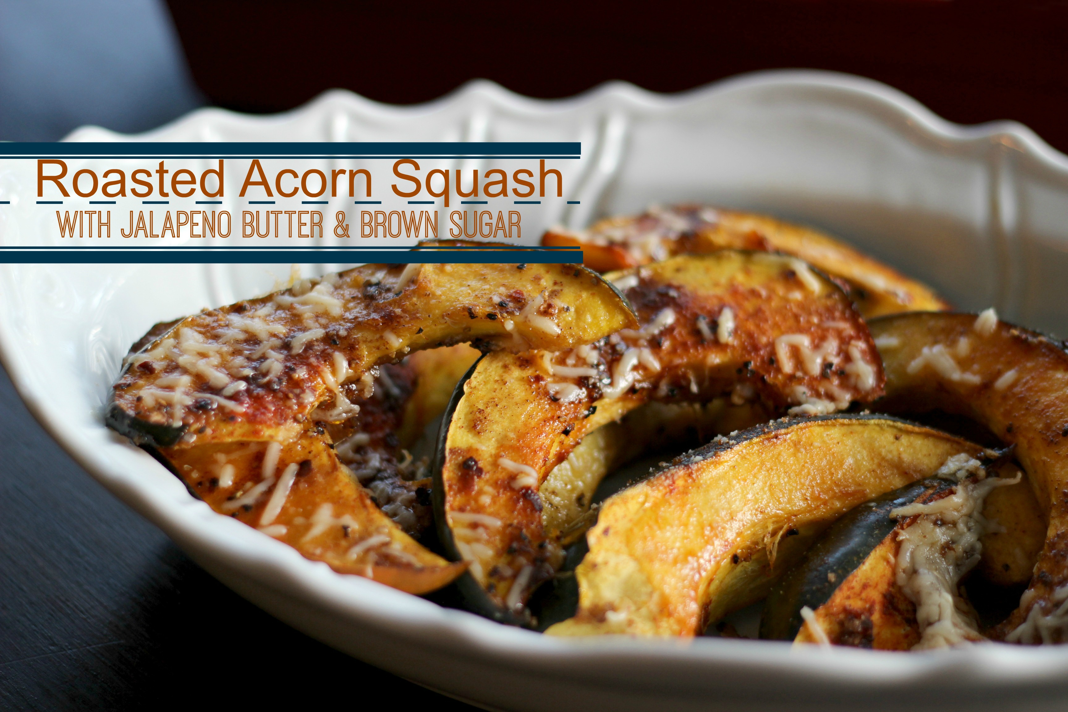 roasted-acorn-squash-with-jalapeno-butter-and-brown-sugar