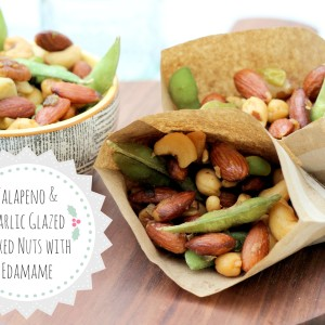 Jalapeno and Garlic Glazed Mixed Nuts with Edamame